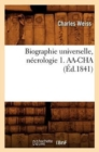 Biographie Universelle, N crologie 1. Aa-Cha ( d.1841) - Book