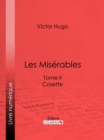 Les Miserables : Tome II - Cosette - eBook