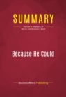 Summary: Because He Could : Review and Analysis of Morris and McGann's Book - eBook