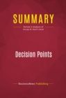 Summary: Decision Points : Review and Analysis of George W. Bush's Book - eBook