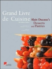 Grand Livre De Cuisine : Alain Ducasse's Desserts and Pastries - Book