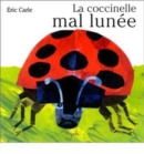 Eric Carle - French : La coccinelle mal lunee - Book