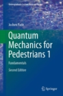 Quantum Mechanics for Pedestrians 1 : Fundamentals - eBook
