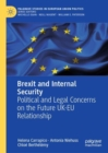 Brexit and Internal Security : Political and Legal Concerns on the Future UK-EU Relationship - eBook