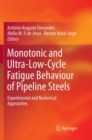 Monotonic and Ultra-Low-Cycle Fatigue Behaviour of Pipeline Steels : Experimental and Numerical Approaches - Book