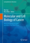 Molecular and Cell Biology of Cancer : When Cells Break the Rules and Hijack Their Own Planet - Book