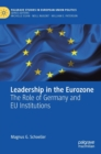 Leadership in the Eurozone : The Role of Germany and EU Institutions - Book