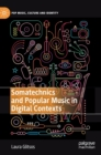 Somatechnics and Popular Music in Digital Contexts - Book