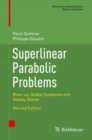Superlinear Parabolic Problems : Blow-up, Global Existence and Steady States - Book