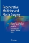 Regenerative Medicine and Plastic Surgery : Skin and Soft Tissue, Bone, Cartilage, Muscle, Tendon and Nerves - Book