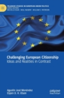 Challenging European Citizenship : Ideas and Realities in Contrast - Book