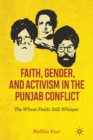 Faith, Gender, and Activism in the Punjab Conflict : The Wheat Fields Still Whisper - Book