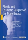 Plastic and Cosmetic Surgery of the Male Breast - Book