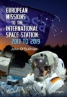 European Missions to the International Space Station : 2013 to 2019 - eBook