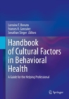 Handbook of Cultural Factors in Behavioral Health : A Guide for the Helping Professional - eBook