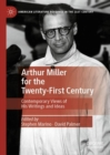 Arthur Miller for the Twenty-First Century : Contemporary Views of His Writings and Ideas - eBook