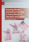 Queering Memory and National Identity in Transcultural U.S. Literature and Culture - eBook