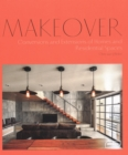 Makeover : Conversions and Extensions of Homes and Residential Spaces - Book