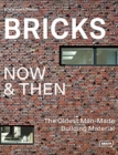 Bricks Now & Then : The Oldest Man-Made Building - Book