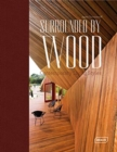 Surrounded by Wood : Contemporary Living Styles - Book