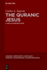 The Quranic Jesus : A New Interpretation - eBook