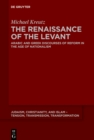 The Renaissance of the Levant : Arabic and Greek Discourses of Reform in the Age of Nationalism - eBook