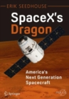 SpaceX's Dragon: America's Next Generation Spacecraft - Book