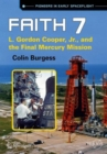 Faith 7 : L. Gordon Cooper, Jr., and the Final Mercury Mission - Book