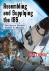 Assembling and Supplying the ISS : The Space Shuttle Fulfills Its Mission - eBook