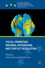 The EU, Promoting Regional Integration, and Conflict Resolution - eBook