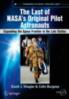 The Last of NASA's Original Pilot Astronauts : Expanding the Space Frontier in the Late Sixties - Book