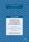 European Citizenship after Brexit : Freedom of Movement and Rights of Residence - eBook