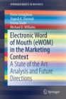 Electronic Word of Mouth (eWOM) in the Marketing Context : A State of the Art Analysis and Future Directions - Book