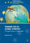 Framing the EU Global Strategy : A Stronger Europe in a Fragile World - Book