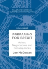 Preparing for Brexit : Actors, Negotiations and Consequences - Book