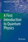 A First Introduction to Quantum Physics - Book