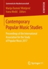 Contemporary Popular Music Studies : Proceedings of the International Association for the Study of Popular Music 2017 - Book