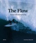 The Flow : Journey to the Spirit of Surfing - Book
