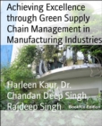 Achieving Excellence through Green Supply Chain Management in Manufacturing Industries - eBook