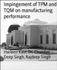 Impingement of TPM and TQM on manufacturing performance - eBook