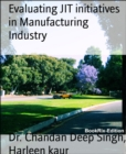 Evaluating JIT initiatives in Manufacturing Industry - eBook