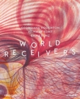 World Receivers : Georgiana Houghton - Hilma af Klint - Emma Kunz - Book