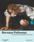 Baroque Pathways: The National Galleries Barberini Corsini in Rome - Book