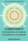 Christianity: Its Evidences, Its Origin, Its Morality, Its History - eBook