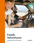 Family Adventures : Exploring the World with Children - Book