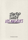 Startup Guide Los Angeles : The Entrepreneur's Handbook - Book
