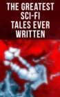 The Greatest Sci-Fi Tales Ever Written - eBook