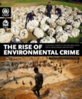 The rise of environmental crime : a growing threat to natural resources, peace, development and security - Book