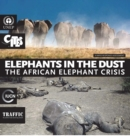Elephants in the dust : the African elephant crisis, a rapid response assessment - Book