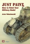 Just Paint : How to Paint Your Military Model - Book